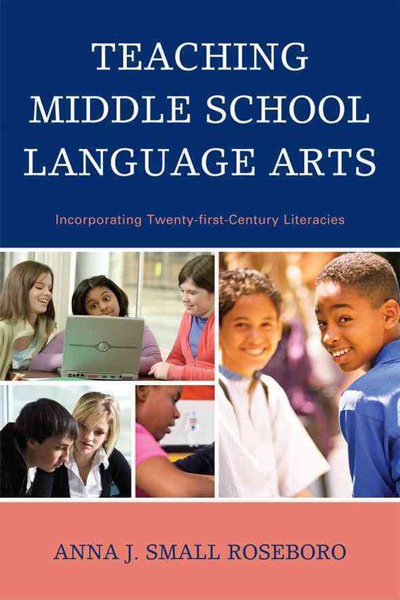 Teaching Middle School Language Arts: Incorporating Twenty-First Century Literacies