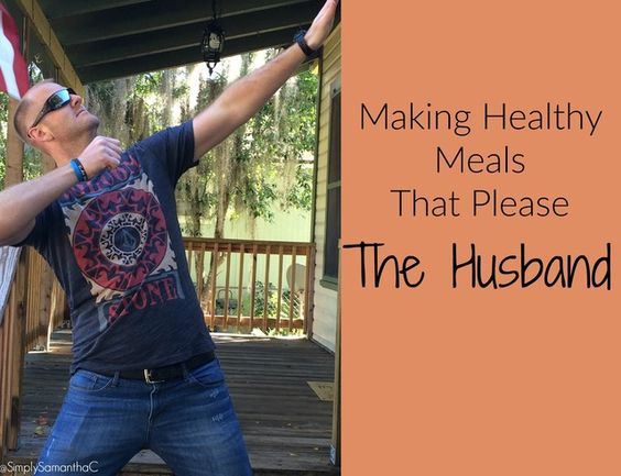 Making Healthy Meals that Please the Husband