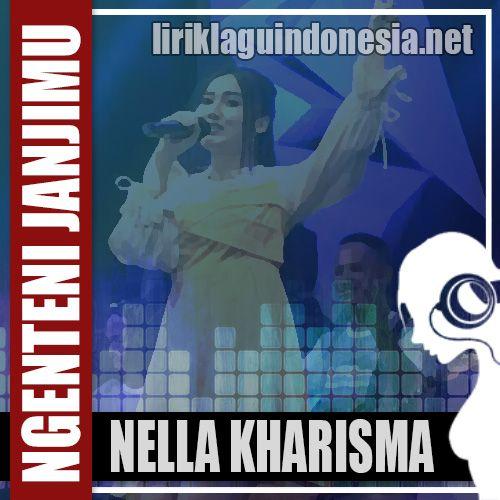 Nella Kharisma Ngenteni Janjimu Lirik Lagu Indonesia