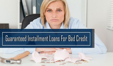 Tips To Avail Guaranteed Installment Loans For Bad Credit People Installment Loans Loans For Bad Credit Bad Credit