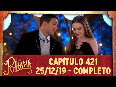 As Aventuras De Poliana Capitulo 421 25 12 19 Completo