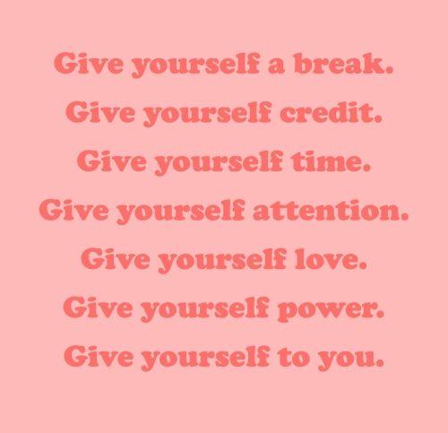 . #give #self: