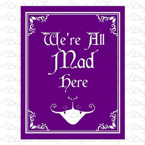Alice In Wonderland We're All Mad Here Cheshire by DigitalThings