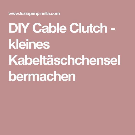 DIY Cable Clutch - kleines Kabeltäschchenselbermachen