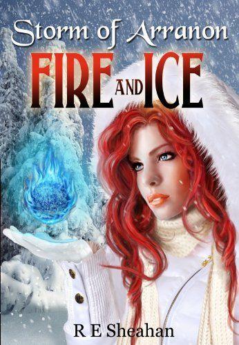 Storm of Arranon Fire and Ice by Robynn Sheahan, http://www.amazon.com/gp/product/B00B0QQGAG/ref=cm_sw_r_pi_alp_1ue9qb1AB73D6