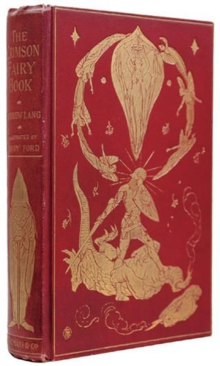 The Crimson Fairy Book Lang, Andrew. London, Longmans Green & Co, 1903. First Edition. Eighth in a series of twelve Fairy books, published between 1889 and 1910.