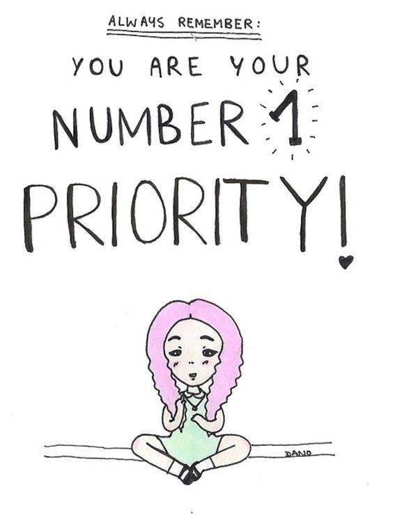 Always prioritize yourself. | 25 Things To Do When You're Feeling Down