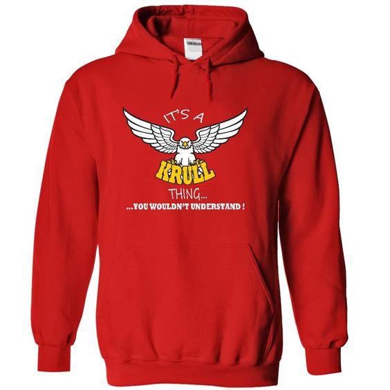 [Hot tshirt name creator] Its a Krull Thing You Wouldnt Understand Name Hoodie t shirt hoodies Shirt design 2016 Hoodies, Tee Shirts