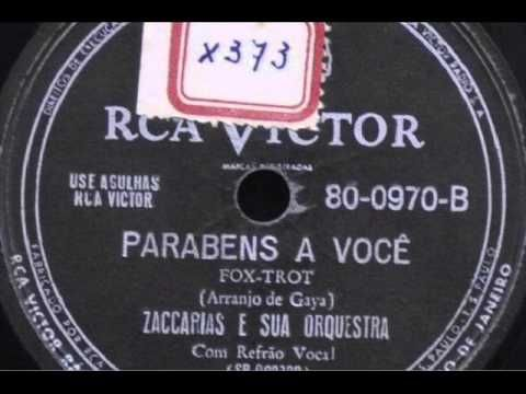 ZACCARIAS E SUA ORQUESTRA - PARABÉNS A VOCÊ - 1952