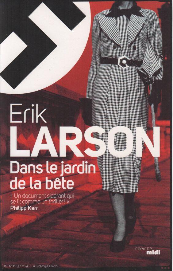 LARSON, ERIK. Dans le jardin de la bête