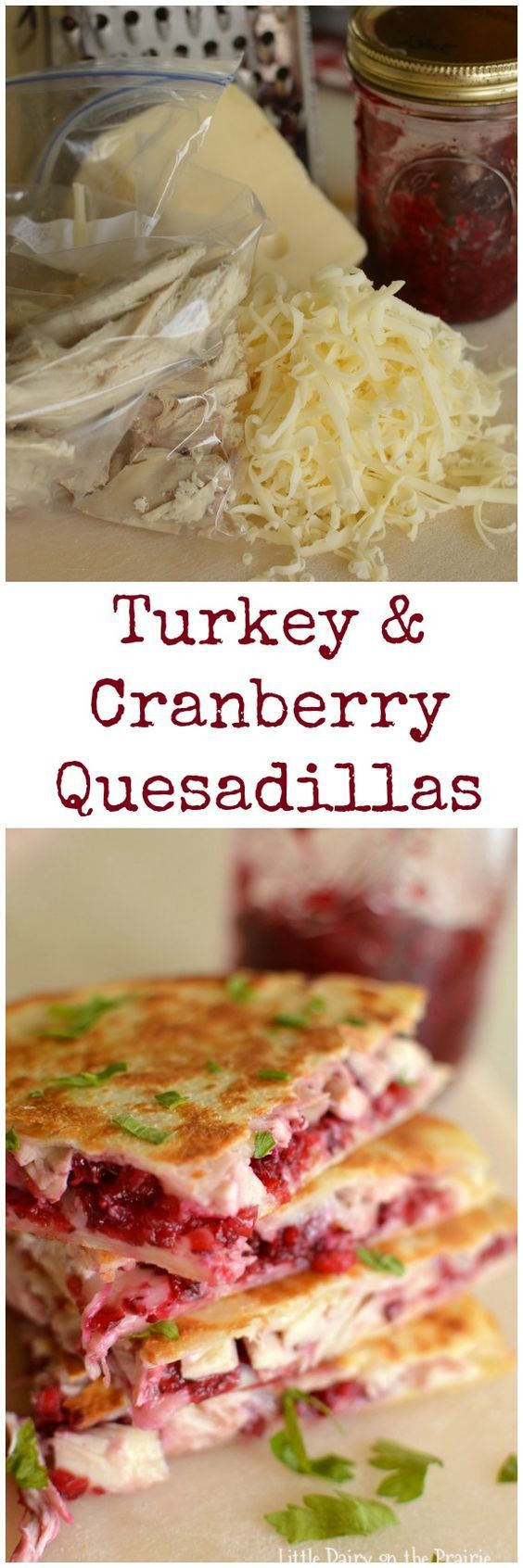Turkey and Cranberry Quesadillas are quick and easy way to use up leftover turkey. Trust me no complaints about leftovers on this one!