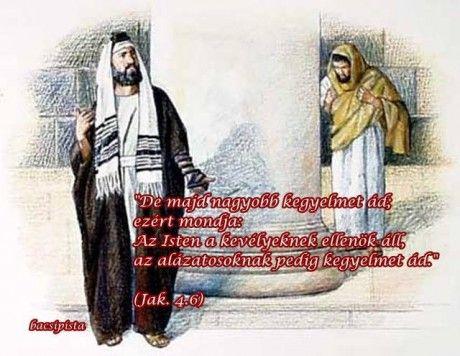 Isten a kevélyeknek ellene áll...