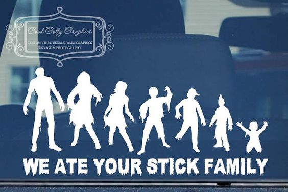"""Zombie car decals """"We ate your stick family"""""""