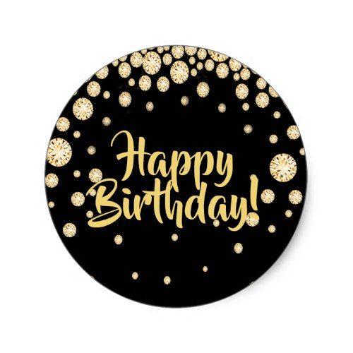 Happy Birthday With Golden Diamonds On Black Classic Round Sticker Zazzle Com In 2020 Happy Birthday Logo Happy Birthday Printable Birthday Cake Topper Printable