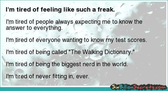 I'm tired of feeling like such a freak.
