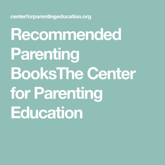 Recommended Parenting BooksThe Center for Parenting Education