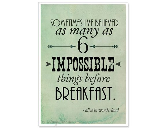 Believe Impossible Things Before Breakfast Quote: Alice In Wonderland Typography Print, 6 Impossible Things