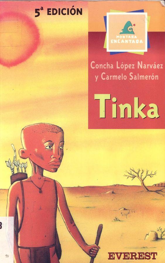 TINKA .CONCHA LOPEZ NARVAEZ; CARMELO SALMERON. Tinka es un joven que recorre el mundo con ojos de niño, condicionado por todo lo que le rodea, hasta llegar a verlo valorado desde su propio punto de vista, sin prejuicios y nadie que le condicione. Un anciano le cuenta una fábula sobra una gran serpiente de agua que vive en el país de los malvados guerreros Makololos. El joven Tinka intentará llegar a ese lugar para conocerlos.