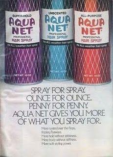 Aqua Net!