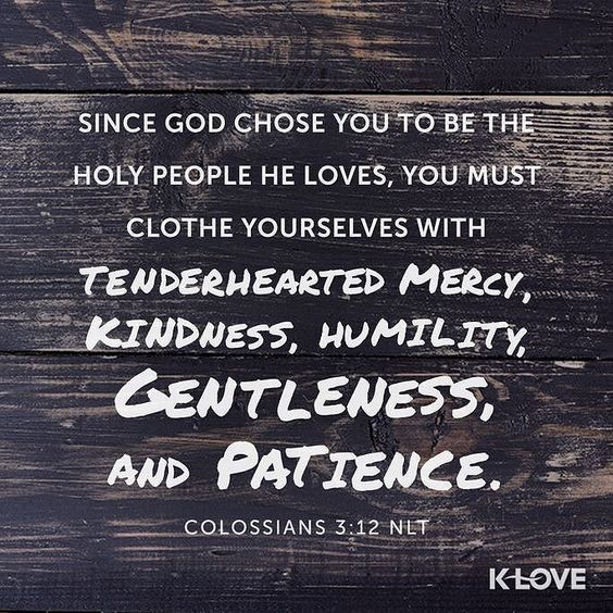 Therefore as the elect of God holy and beloved put on tender mercies kindness humility meekness longsuffering; Colossians 3:12 NKJV ENCOURAGING WORD OF THE DAY : @kloveradio  VERSE OF THE DAY : @youversion  http://ift.tt/1H6hyQe  Facebook/smpsocialmediamarketing  @smpsocialmedia  #Bible #Scripture #Faith #Peace #Love #Hope #Follow #FollowMe #BrokenArrow #Tulsa #TulsaOklahoma #Jenks #Owasso #Twitter #VOTD #KLOVE #YouVersion