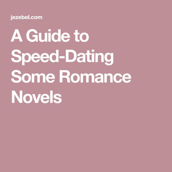 A Guide To Speed Dating Some Romance Novels Romance Novels Speed Dating Novels