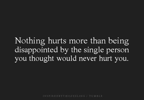 Amen Betrayal Hurts Especially: True...especially When They're Doing The Worst Thing Ever