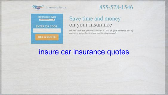 Insure Car Insurance Quotes Life Insurance Quotes Insurance