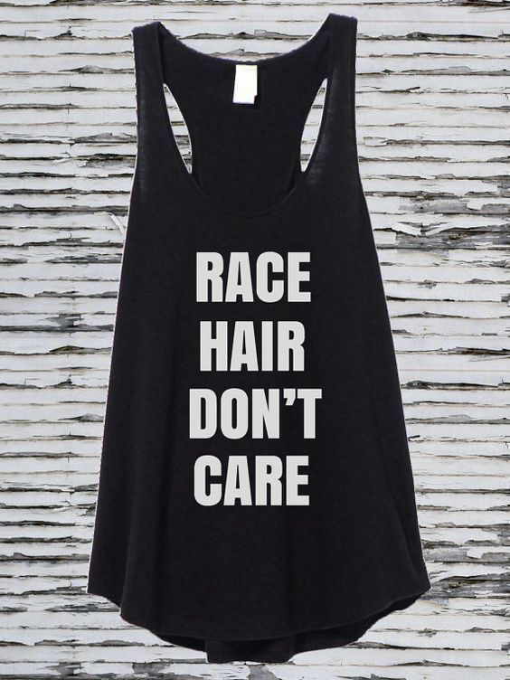 Race Hair Don't Care Tank Top for Racing Girls by DirtyMouth. Perfect for summer days at the race track.
