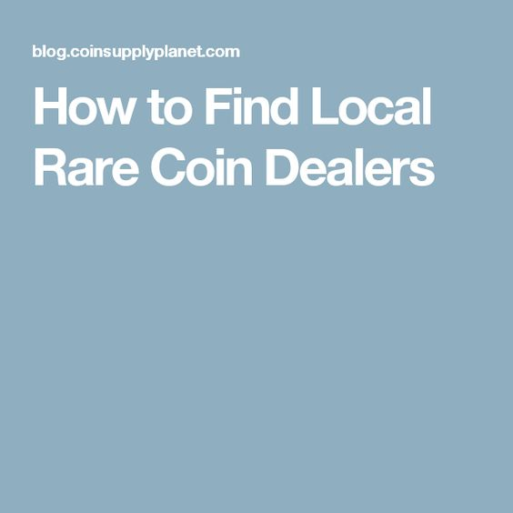 How to Find Local Rare Coin Dealers
