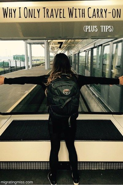 Why I Only Travel With Carry-On Luggage (Plus Tips) - Migrating Miss