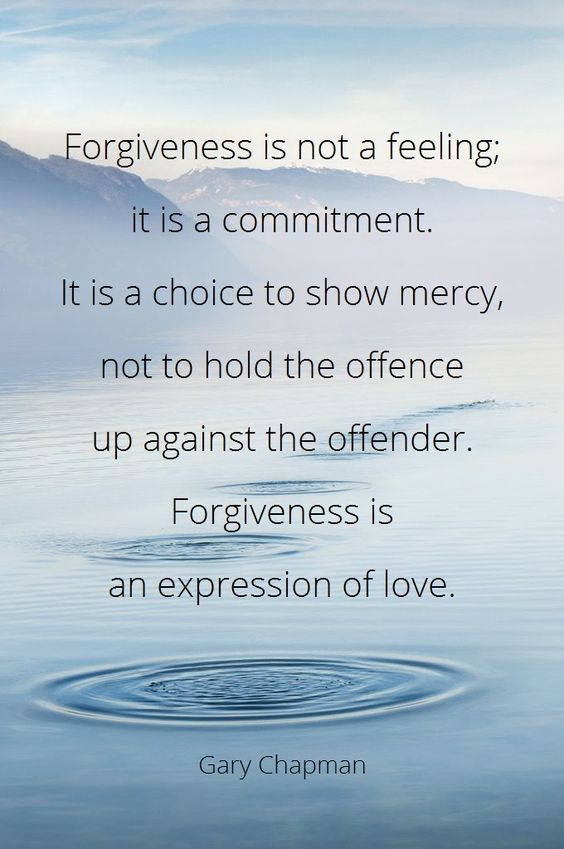 Forgiveness is an expression of love ~ Gary Chapman ~ Relationship quotes: