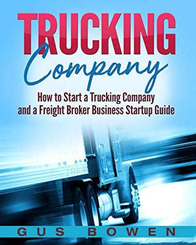 Download Pdf Trucking Company How To Start A Trucking Company And A Freight Broker Business Startup Guide Free E Start Up Business Trucking Business Start Up