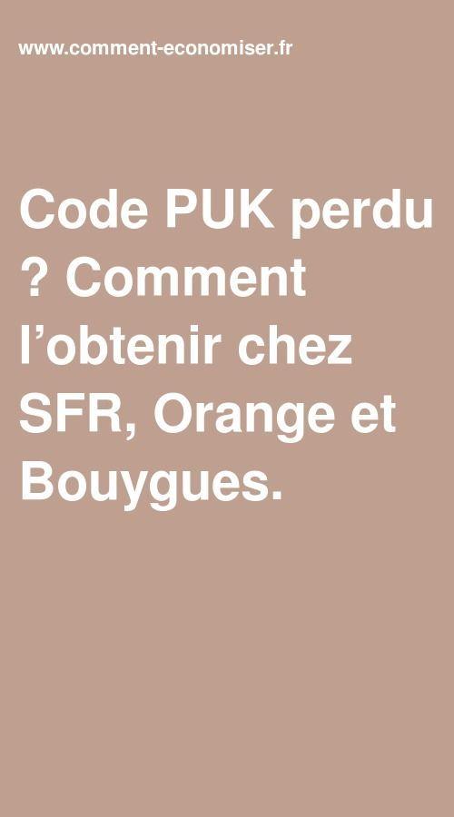 Code Puk Perdu Comment L Obtenir Chez Sfr Orange Et Bouygues