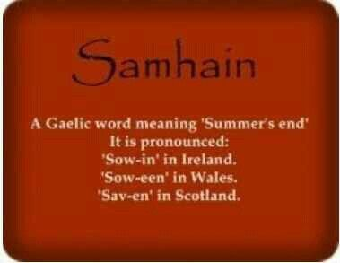 Samhain is a Gaelic word meaning summer's end