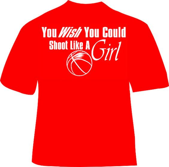 Basketball shirt you wish you can shoot like a girl for Custom shirts fast delivery
