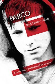 JUNY-2014. Jordi Sierra i Fabra. Parco. JN(SIE)PAR http://www.youtube.com/watch?v=b00NPooJ1Bw