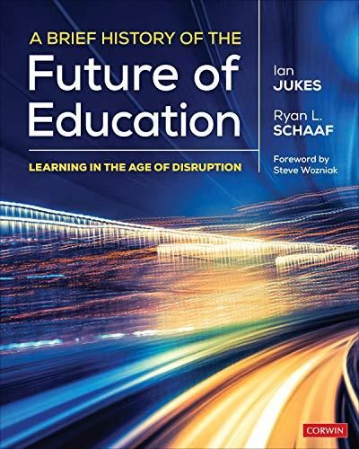 Pdf Download A Brief History Of The Future Of Education Learning In The Age Of Disruption Ebook Pdf Download Rea Education Core Learning Educational Books