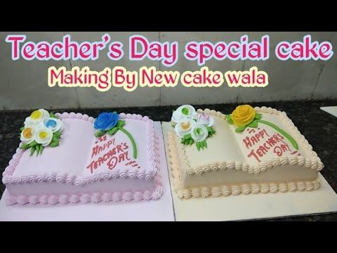 Teacher S Day Special Cake Top Amazing Cake Decorating Whipped Cream Ideas Making By New Cake Wala Youtube Teachers Day Cake New Cake Special Cake