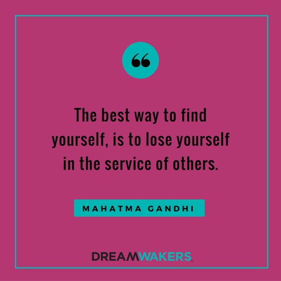 The best way to find yourself is to lose yourself in the service of others. // inspirational quotes about service and giving back