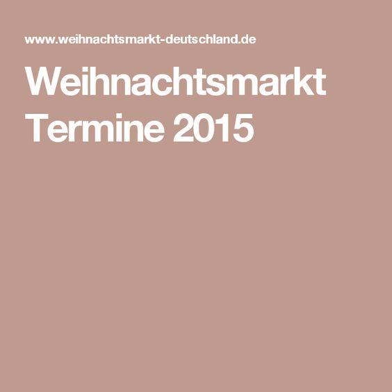 Weihnachtsmarkt Termine 2015