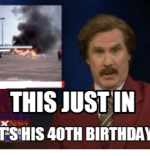 20 Funniest Birthday Memes For Anyone Turning 40 Birthday Funniest Memes Turning Funny 40th Birthday Quotes 40th Birthday Funny Birthday Memes For Men