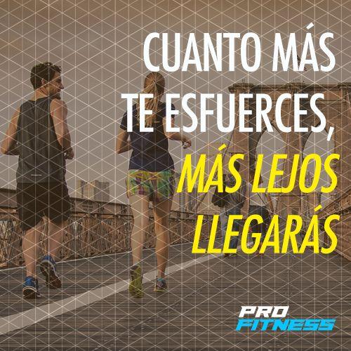 """#FrasesFitness """"Cuanto más te esfuerces, más lejos llegarás"""" http://www.profitnessperu.com/"""