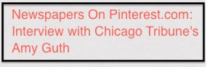 @AmyGuth of @Chicago Tribune answers 11 questions about how the newspaper is approaching Pinterest and finding success. #NewspapersOnPinterest #journalism #newspapers Via NewspapersOnPinterest.com
