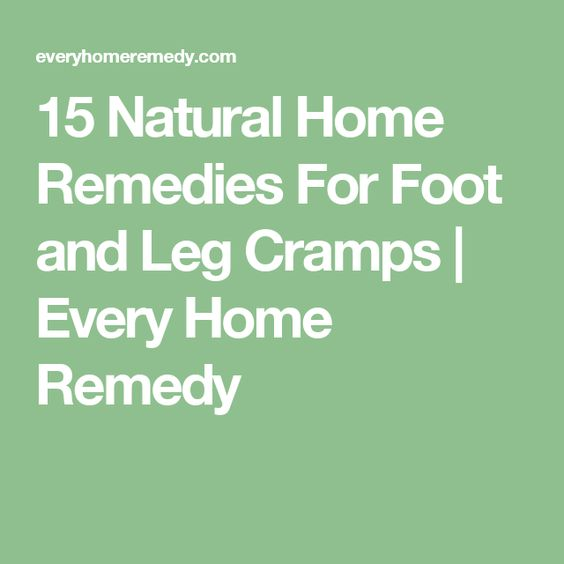 15 Natural Home Remedies For Foot and Leg Cramps | Every Home Remedy