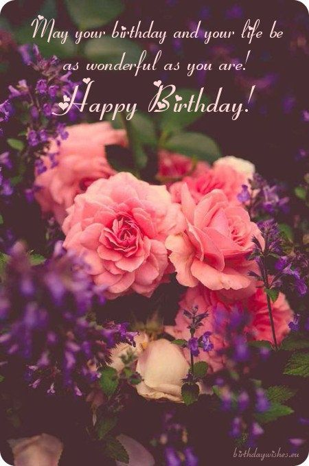 Beautiful Birthday Wishes And Warm Birthday Congratulations Beautiful Flowers Pretty Flowers Flowers