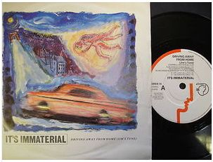At £4.20  http://www.ebay.co.uk/itm/Its-Immaterial-Driving-Away-Home-Siren-Records-7-Single-SIREN-15-/261091330014