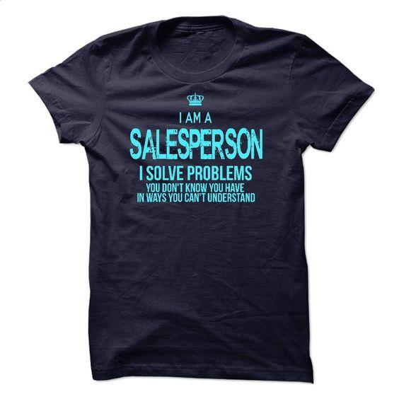 I am a Salesperson T Shirt, Hoodie, Sweatshirts - custom hoodies #tee #Tshirt