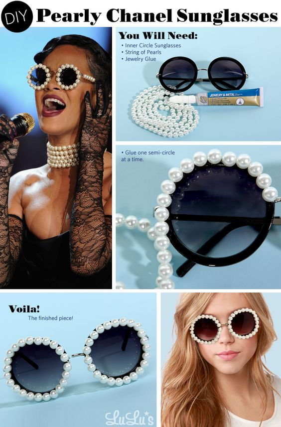 DIY Pearly Chanel Sunglasses All you need are a cute pair of circular sunglasses, a string of (faux) pearls, and a little jewelry glue (or cheat with a glue gun; we won't tell!).