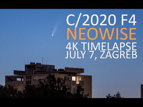 Comet C 2020 F3 Neowise 4k Timelapse From Zagreb On July 6 2020 Youtube Zagreb July 6th July