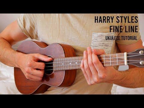 Harry Styles Fine Line Easy Ukulele Tutorial With Chords Lyrics Youtube Ukulele Tutorial Ukulele Ukulele Chords